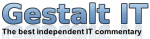 Introducing Gestalt IT, a New Web Magazine For Enterprise IT Infrastructure Commentary