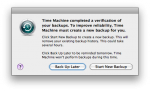 """""""Time Machine completed a verification of your backups. To improve reliability, Time Machine must create a new backup for you."""""""